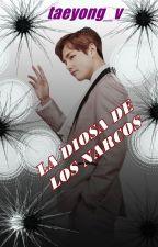 LA DIOSA DE LOS NARCOS by AishaCastillo7