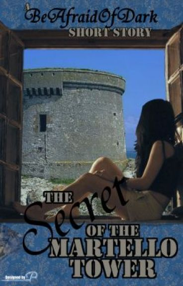 The Secret Of The Martello Tower [Book 2] (on hold) by BeAfraidOfDark