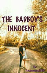 the badboy's innocent  by foreverfangirl1302