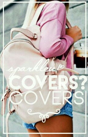 Covers? Covers by sparkleu