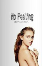 No Feelings|Saultrice by onlyourheart