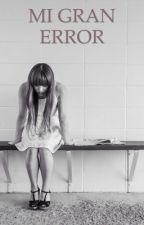 MI GRAN ERROR by JessieBotones