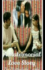 A Matrimonial Love Story (Completed✔️)  by Parthaholic_ashu