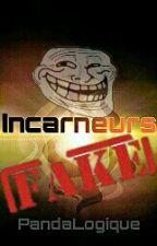 Incarneurs: Fake by PandaLogique