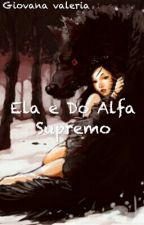 Ela E Do Alfa Supremo by giovanavaleria