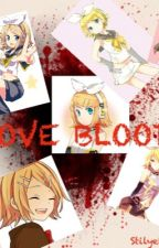 LOVE BLOOD. (Tratto da Pure love Restraint, vocaloid Rin e Len Kagamine) by Stilyeleonora