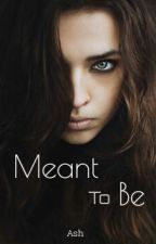 Meant To Be by _ItsAsh_