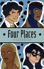 Four Places✔ by ItsAvaBish