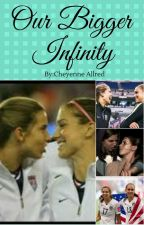 Our Bigger Infinity by CheyenneAllred
