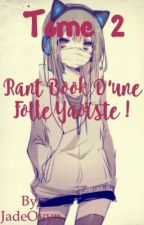 {TOME2}Rant Book d'une folle yaoïste ! by MissCeganRiggs