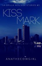 Kiss Mark (Alphabet of Erotica Series #11) (COMPLETE) by ANAtheCowgirl