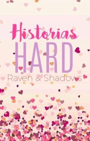 Historias Hard by Ravens_Shadows