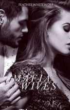 MAFIA Wives 2.0 (New and Improved) by FeatherWhiteWolf