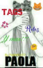 Tags, Retos Y Mas!!! by PaoGarciL17