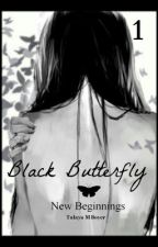 Black Butterfly: New Beginnings by Miko_the_Great