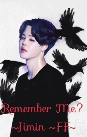 Remember Me? ~ Jimin FF by Ariium