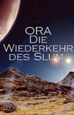 Ora die Wiederkehr des Slums by Hybra_