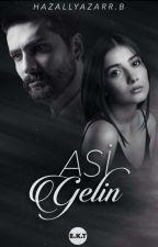 Asi Gelin by HAZALLYAZARR