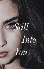 Still Into You by cxmrenn