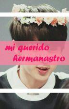 Mi Querido Hermanastro♡ - NAMJIN- by ElYoonminEsLaLuz