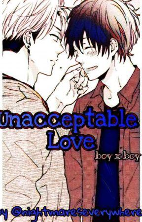 Unacceptable Love ( boy x boy ) by nightmareseverywhere