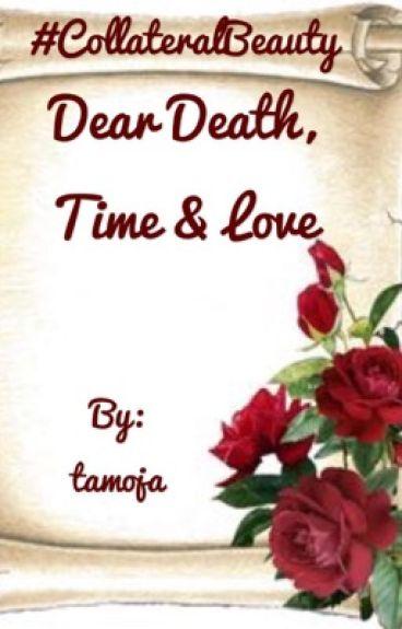 Dear Death /Dear Time /Dear Love by tamoja