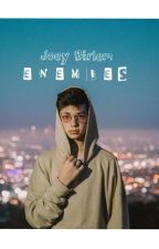 ENEMIES - (Joey Birlem y Tú) by fanficworld45
