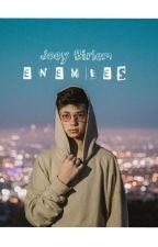 ENEMIES - (Joey Birlem y Tú) by fanficworld45