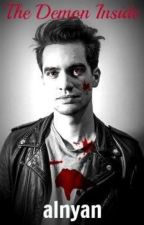 •The Demon Inside•        Brendon Urie X Reader by EdwardsPen