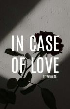 In Case of Love [FLAWLESS REWRITE] by afterwords_