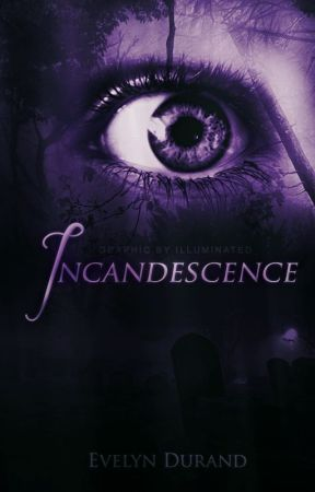 Incandescence by homesickaliens