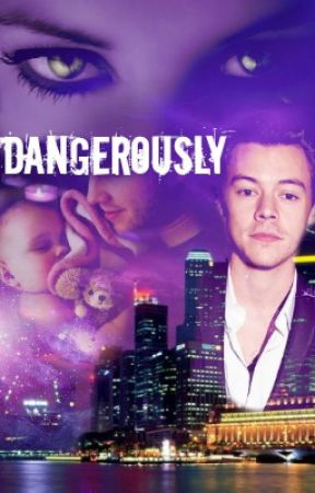 |Dangerously| |Harry Styles/Secuela/ KU| by ObsessionInsane