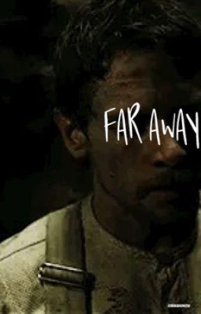 Far away // Unbroken by forheadedrose