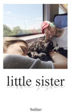little sister [Tardy] #wattys2017 by Sailine