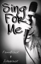 Sing For Me (Nekem Énekelj)~Andy B. Fanfic by FannBlack