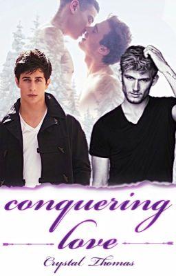 Conquering Love (A BoyxBoy Romance)