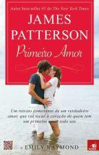 Primeiro Amor -James Patterson by flrde_lis