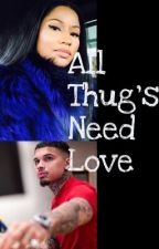 All Thugs Need LOVE (under construction still completed ) by Miss_LMFAO