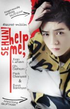 Help me, Sehun! | HunHan by secret-mission