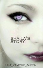 Shaila's Story by lila_vampire_queen