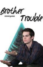 Brother Trouble by strawberrystilinski