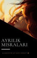 AYRILIK MISRALARI by Kiskurabiyesi