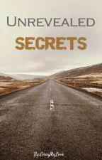 Unrevealed Secrets by GreyMyLove