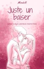 Juste un baiser - Miraculous fanfiction by Mindell