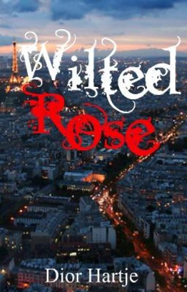 Wilted Rose (on hold)