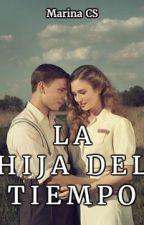 LA HIJA DEL TIEMPO (II GUERRA MUNDIAL) by MarinaCarabS
