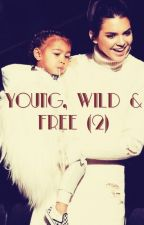 Young, Wild & Free (Tome 2) : Le retour ! by Melalioune