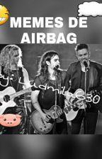 Memes De Airbag. by Ludmila630