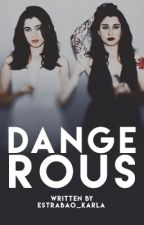 Dangerous (Jauregui twins/You) by Estrabao_Karla