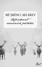 Mé jméno, má krev: 24 vánočních příběhů by MeJmenoMaKrev